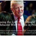 Trump Being Trump: General Election Style (Week 2)