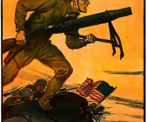 100 Years On: The U.S. Entry into WW1, an Adventure With No Glory